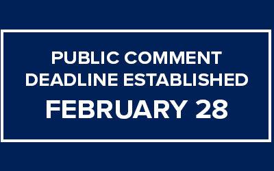 February 28 Public Comment Deadline Established